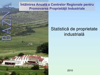 Întâlnirea Anuală a Centrelor Regionale pentru Promovarea Proprietăţii Industriale