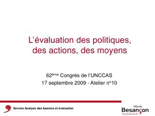 L'évaluation des politiques,  des actions, des moyens
