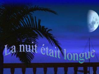 La nuit était longue
