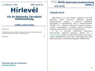 2. évfolyam 1. szám2009. január 11. Hírlevél Víz és Egészség Tárcaközi Szakbizottság