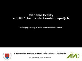 Konferencia okvalite auznávaní neformálneho vzdelávania 12. december 2007, Bratislava