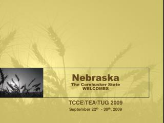 Nebraska The Cornhusker State WELCOMES