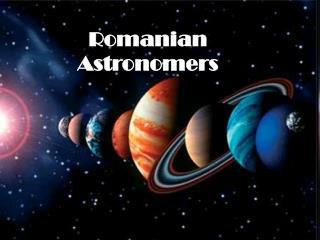 Romanian Astronom ers