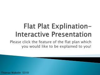 Flat Plat  Explination - Interactive Presentation