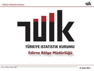 Edirne Bölge Müdürlüğü