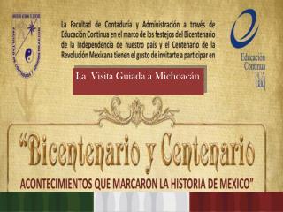 La Visita Guiada a Michoac�n