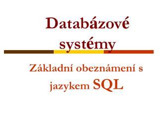 Základní obeznámení s jazykem  SQL