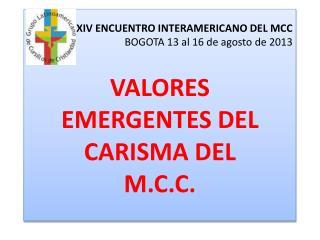 XIV ENCUENTRO INTERAMERICANO DEL MCC BOGOTA 13 al 16 de agosto de 2013