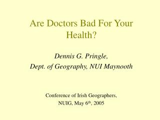 Are Doctors Bad For Your Health?