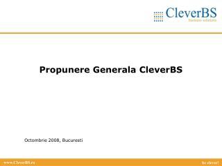 Propunere Generala CleverBS
