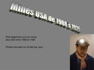 Mines USA de 1908 à 1935