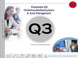 Presentatie Q3 Onderhoudsbeheersysteem  & Asset Management