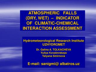 ATMOSPHERIC  FALLS  (DRY, WET)  –  INDICATOR OF  CLIMATIC-CHEMICAL  INTERACTION ASSESSMENT