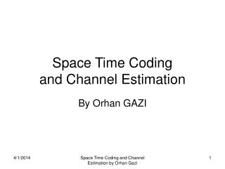 Space Time Coding  and Channel Estimation