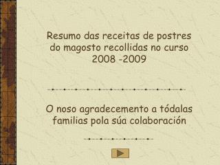 Resumo das receitas de postres do magosto recollidas no curso 2008 -2009