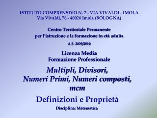 Multipli, Divisori,  Numeri Primi, Numeri composti, mcm Definizioni e Proprietà