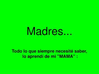 Madres...