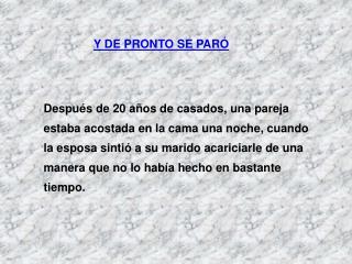 Y DE PRONTO SE PARÓ