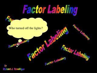 Factor Labeling