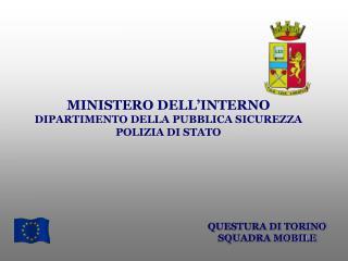 MINISTERO DELL'INTERNO DIPARTIMENTO DELLA PUBBLICA SICUREZZA POLIZIA DI STATO