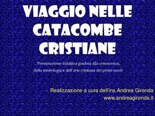 VIAGGIO NELLE  CATACOMBE CRISTIANE