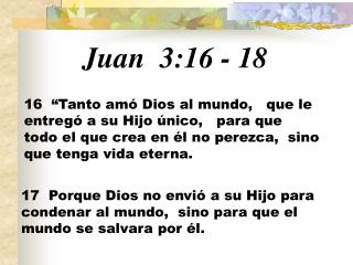 Juan 3:16  -  18