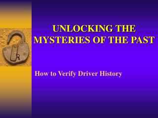 UNLOCKING THE MYSTERIES OF THE PAST