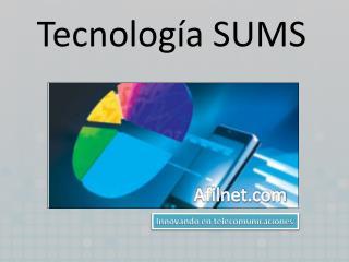 Tecnología SUMS