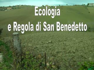 Ecologia  e Regola di San Benedetto