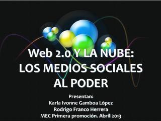 Web 2.0 Y LA NUBE: LOS MEDIOS SOCIALES AL PODER