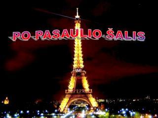 PO PASAULIO ŠALIS