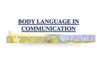 BODY LANGUAGE IN COMMUNICATION