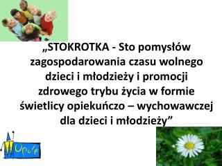 """Projekt został zrealizowany  przez Stowarzyszenie na rzecz dzieci  i młodzieży """"Józef"""" w Opolu"""