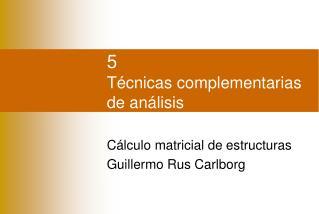 5 T�cnicas complementarias de an�lisis