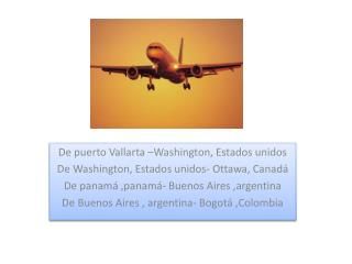 De puerto Vallarta �Washington, Estados unidos De Washington, Estados unidos- Ottawa, Canad�