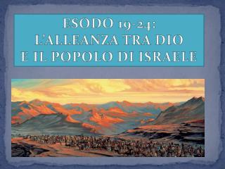 ESODO 19-24:  L'ALLEANZA TRA DIO  E IL POPOLO  DI  ISRAELE