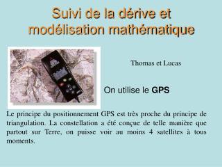 Suivi de la dérive et modélisation mathématique