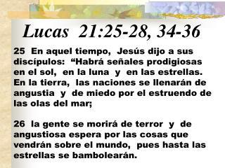 Lucas 21:25-28, 34-36