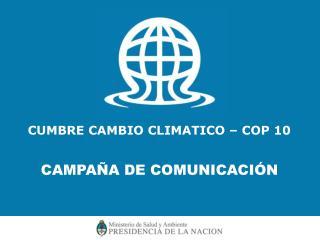 CUMBRE CAMBIO CLIMATICO – COP 10