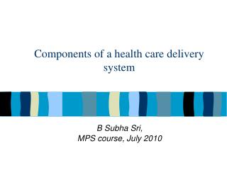 Components of a health care delivery system