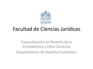 Facultad de Ciencias Jurídicas