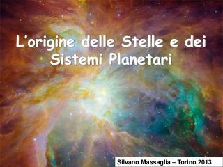 L'origine delle Stelle e dei Sistemi Planetari