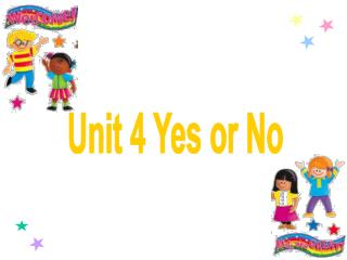 Unit 4 Yes or No