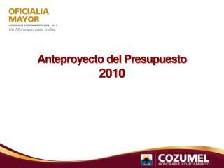 Anteproyecto del Presupuesto  2010