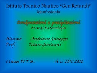 "Istituto Tecnico Nautico "" Gen.Rotundi ""  M anfredonia"