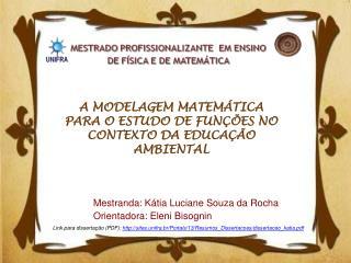 A MODELAGEM MATEMÁTICA PARA O ESTUDO DE FUNÇÕES NO CONTEXTO DA EDUCAÇÃO AMBIENTAL