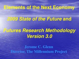 Jerome C. Glenn Director, The Millennium Project