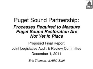 Processes Required to Measure Puget Sound Restoration Are Not Yet in Place