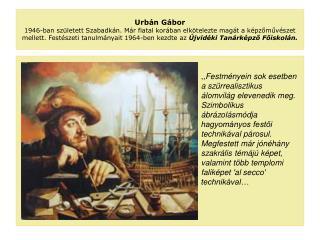 Urbán Gábor – a sokoldalú kortárs festő munkássága L O V A K