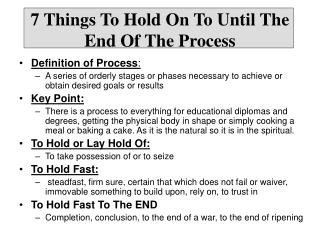7 Things To Hold On To Until The End Of The Process